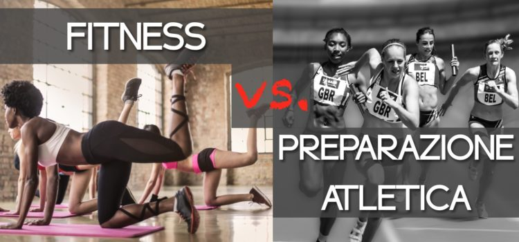 Fitness vs. Preparazione Atletica